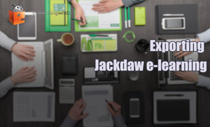 Jackdaw (Session 7): Exporting the e-Learning