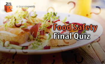 Food Safety - Final Quiz e-Learning